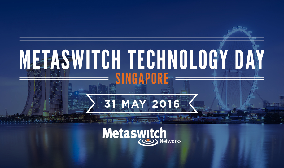 Metaswitch tech day - Singapore