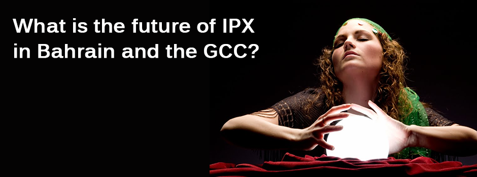 IPX in Bahrain and the GCC